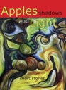 Apples, Shadows and Light - cover of our 2016 short story anthology