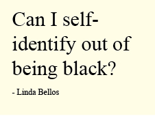 Can I self-identify out of being black? - Lina Bellos
