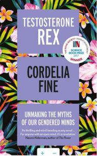 Testosterone Rex by Cordelia Fine