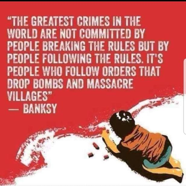 'The greatest crimes....' Banksy on the danger of blindly following rules