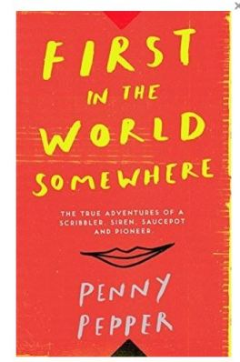 First in the world somewhere by Penny Pepper - cover image