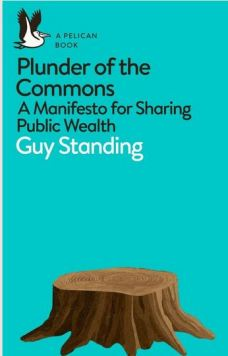 Book cover - Plunder of the Commons by Guy Standing