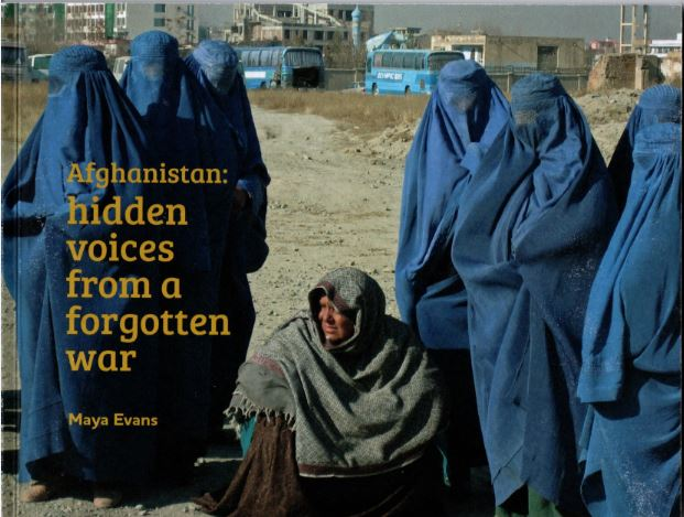 Afghanistan: hidden voices from a forgotten war by Maya Evans - cover pic