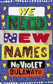 We Need New Names by NoViolet Bulawayo - cover pic