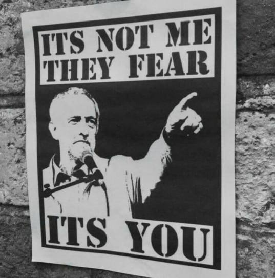 "Jeremy Corbyn poster - ""It's not me they fear: ITS YOU"""