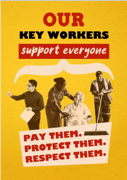 poster: our key workers support everone. Pay them. Protect them. Respect them.